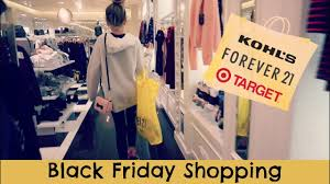 what time does target start black friday black friday shopping 2016 at target kohls forever21 youtube