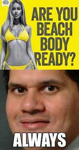 Beach Body Meme - body is always ready protein world s beach body ready ad know