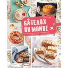 Frais Julie Cuisine Le Monde Gâteaux Du Monde Relié Julie Schwob Achat Livre Achat Prix