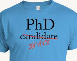 phd graduation gifts dissertation t shirt doctoral program dissertation