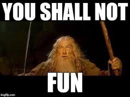 You Shall Not Pass Meme - you shall not pass memes imgflip