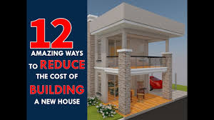 price of building a home 12 most affordable ways to reduce the cost of building a new house