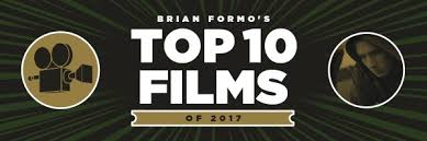 top films of 2017 brian formo u0027s list collider