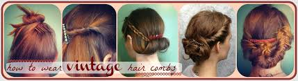 vintage hair combs how to hair girl vintage hair combs