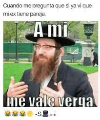 Memes De Me Vale - 25 best memes about a mi me vale verga a mi me vale verga