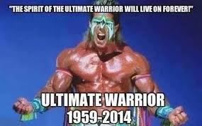 Ultimate Warrior Meme - rip ultimate warrior goodnight sweet prince know your meme