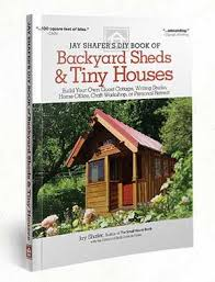 jay shafer four lights jay shafer s diy book of backyard sheds and tiny houses four