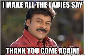 Thank You Come Again Meme - i make all the ladies say thank you come again typical indian