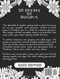 50 shades of bullsh t dark edition swear word coloring book