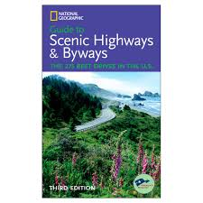 guide to scenic highways and byways national geographic store