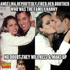 Angelina Meme - angelina jolie fires her brother from his manny role dish nation