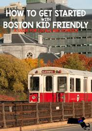 Tourist Map Of Boston by Local Or Tourist How To Get Started With Boston Kid Friendly
