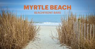 Top Bars In Myrtle Beach Beachside Bars Myrtle Beach Tidal Treasures