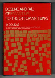 Ottoman Translation by Decline Fall Byzantium Ottoman Turks By Doukas Abebooks