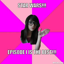 Star Wars Meme Generator - image idiot nerd girl meme generator star wars episode i is the