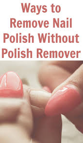 ways to remove nail polish without polish remover jpg