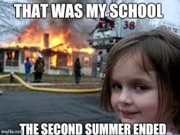 Summer School Meme - disaster girl meme imgflip