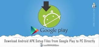 apk setup easy android apk setup files from play to pc directly