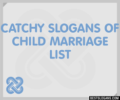 marriage slogans 30 catchy of child marriage slogans list taglines phrases