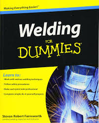 welding for dummies steven robert farnsworth 9780470455968