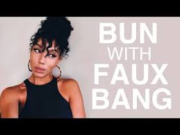 natural hair bun styles with bang this stylish bun with faux bangs looks great but it s so much