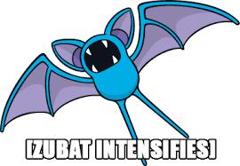 Zubat Meme - zubat intensifies intensifies know your meme