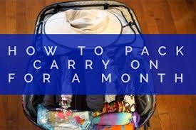 How To Travel Light Packing Carry On For A Month How To Travel Light Travel Tales