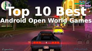 top ten android top 10 best open world android