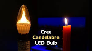 review cree candelabra led bulb with candlelight dimming youtube