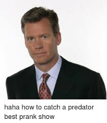 To Catch A Predator Meme - haha how to catch a predator best prank show prank meme on me me
