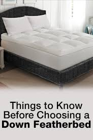 Feather Down Bed Topper 4 Things To Know Before Choosing A Down Featherbed Overstock Com