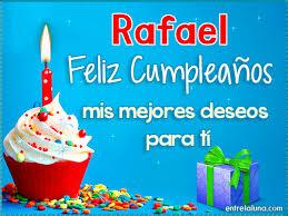 imagenes de feliz cumpleaños rafael feliz cumpleaños mis mejores deseos para ti rafael gif de cumpleaños