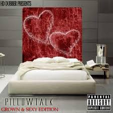 sexy bedroom talk pillow talk the grown and sexy edition mixtape by h d dubber