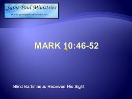Blind Bartimaeus In The Bible Bible Study Mk 10 46 52 Bartimaeus Receives His Sight Authorstream