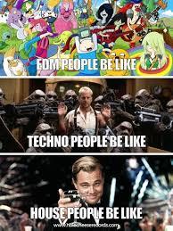 House Music Memes - edm meme