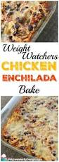 Cooking Light Enchilada Casserole Weight Watchers Chicken Enchilada Bake Is The Perfect Casserole