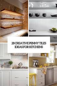Tiles In Kitchen Ideas 28 Creative Penny Tiles Ideas For Kitchens Digsdigs