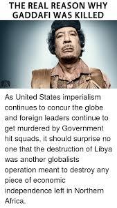 Gaddafi Meme - the real reason why gaddafi was killed as united states