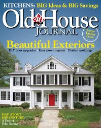 house beautiful subscription old house journal magazine subscription deal 1 year for 4 50