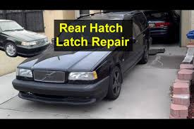 rear hatch latch testing and repair volvo 850 v70 v70xc etc