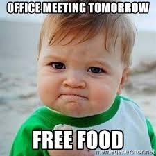 Free Food Meme - office meeting tomorrow free food victory baby meme generator