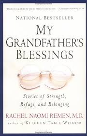 grandfather s my grandfather s blessings stories of strength refuge and