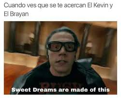 Sweet Dreams Meme - sweet dreams are made of this meme by apunahassapemapetilo