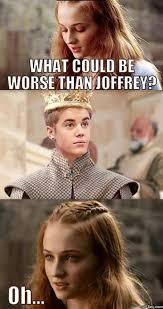 Joffrey Meme - sansa stark what could be worse than joffrey meme funny game