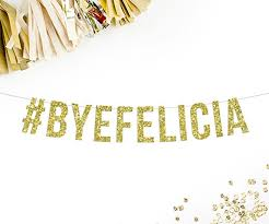 byefelicia banner going away banner