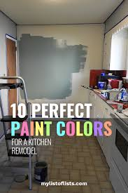 what color should i paint my kitchen with gray cabinets 10 paint colors for a kitchen remodel my list of lists