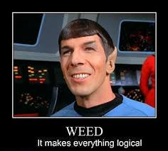 Funny Star Trek Memes - dr spock star trek weed everything logical weed memes