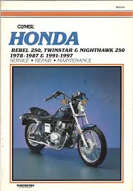 honda rebel 250 twinstar u0026 nighthawk 1978 1997 u0026 1991 1997 ed