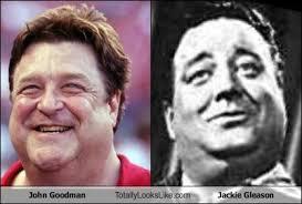 John Goodman Meme - john goodman totally looks like jackie gleason cheezburger