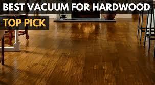 Best Hardwood Floor Best Vacuum For Hardwood Floors